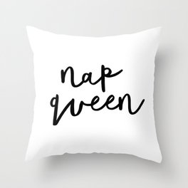 Nap Queen black and white typography poster gift for her girlfriend home wall decor bedroom Throw Pillow