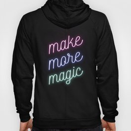 Make More Magic Hoody