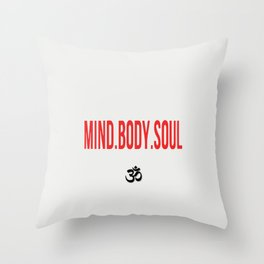 Mind.Body.Soul Throw Pillow
