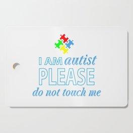 I am autist Cutting Board