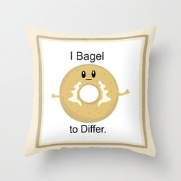 I Bagel to Differ Throw Pillow