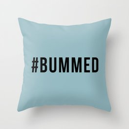BUMMED Throw Pillow