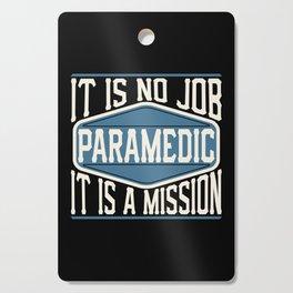 Paramedic  - It Is No Job, It Is A Mission Cutting Board