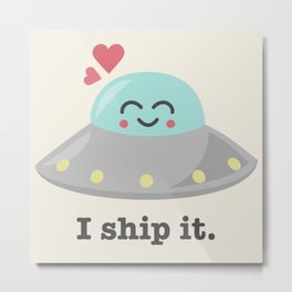 i ship it. Metal Print
