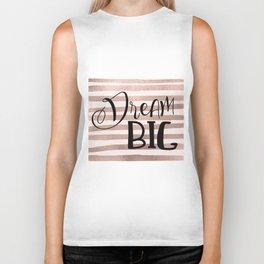 Dream big - rose gold Biker Tank