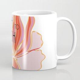 You gotta nourish to flourish Coffee Mug