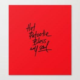Hot Patootie Canvas Print