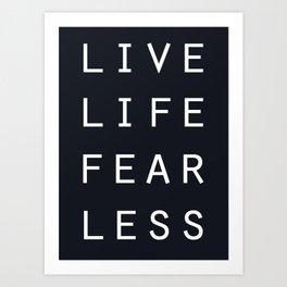 Live Life Fearless Art Print