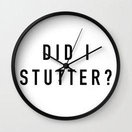Did I Stutter Wall Clock