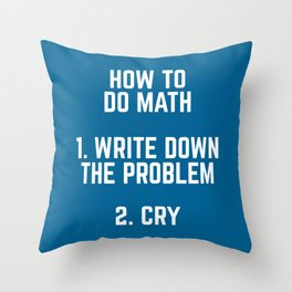 How To Do Math Funny Quote Throw Pillow
