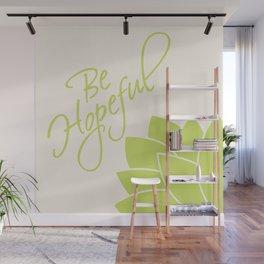 Be Hopeful Wall Mural