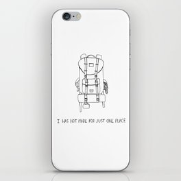 I was Not Made for Just One Place iPhone Skin