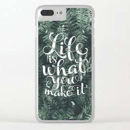 Life is what you make it Clear iPhone Case