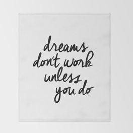 Dreams Don't Work Unless You Do black and white modern typographic quote canvas wall art home decor Throw Blanket