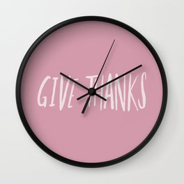 Give Thanks x Rose Wall Clock