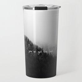you´ve got the love Travel Mug