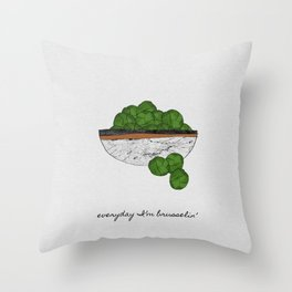 Everyday I'm Brusselin' Throw Pillow