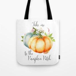 Take Me To The Pumpkin Patch Tote Bag