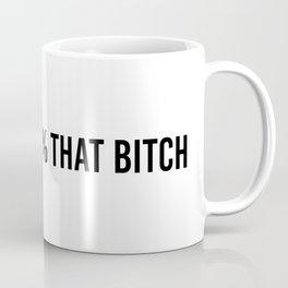 100% That Bitch Coffee Mug