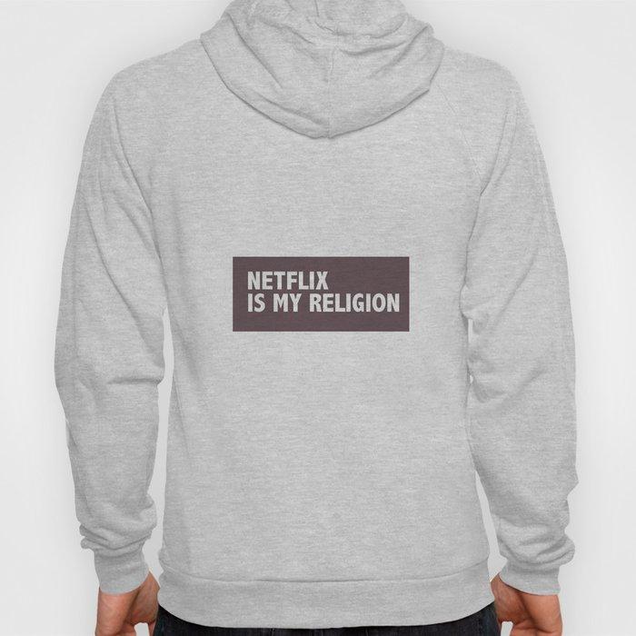 Netflix Is My Religion Hoody