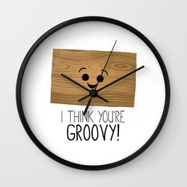 I Think You're Groovy! Wall Clock
