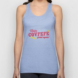 Make COVFEFE great again! Unisex Tank Top