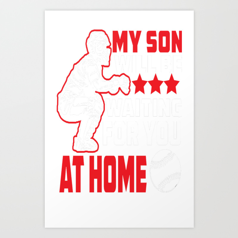 My Son Will Be Waiting For You Shirt Art Print by Phungtheanh77321 PRN9101655