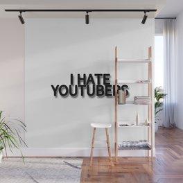 I HATE YOUTUBERS Wall Mural