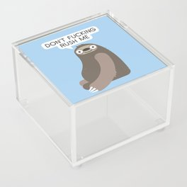 No Hurries Acrylic Box