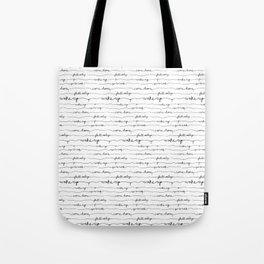 Every morning I am awake. Tote Bag