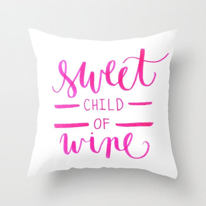 Sweet Child Of Wine Throw Pillow