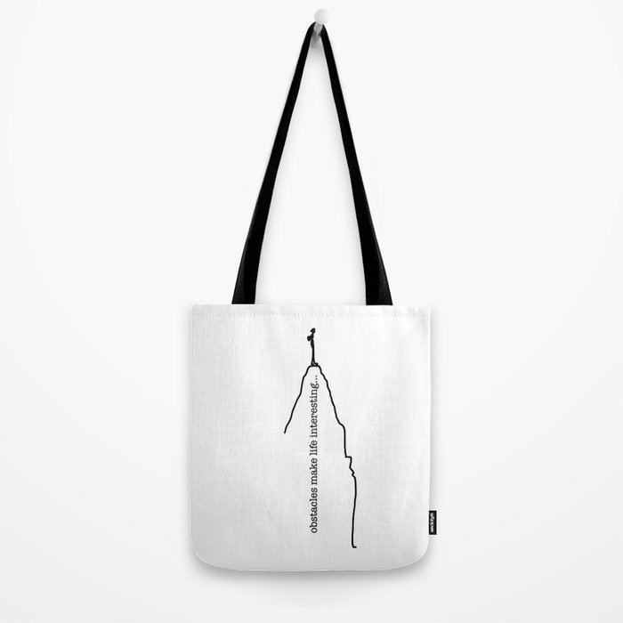 Obstacles Make Life Interesting Tote Bag