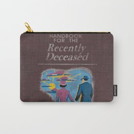 Handbook For The Recently Deceased Carry-All Pouch