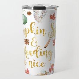 Pumpkin Spice & Reading are Nice Travel Mug