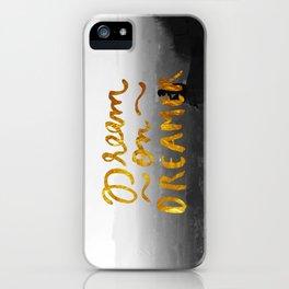 Dream On Dreamer iPhone Case