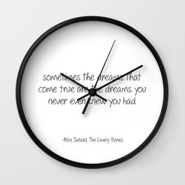 Sometimes The Dreams That Come True Wall Clock