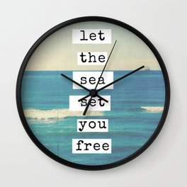 Let the sea set you free Wall Clock