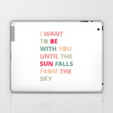 Until the Sun Falls from the Sky Laptop & iPad Skin
