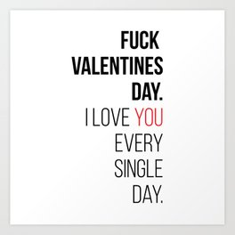 Fuck valentines day! Art Print