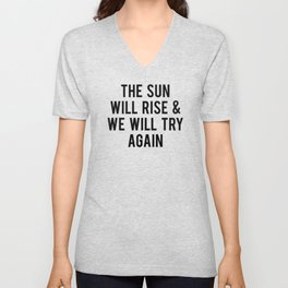 The Sun Will Rise & We Will Try Again Unisex V-Neck