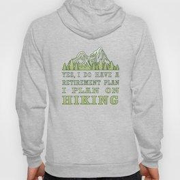 Plan on hiking Hoody