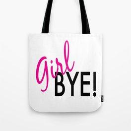 girl bye! Tote Bag