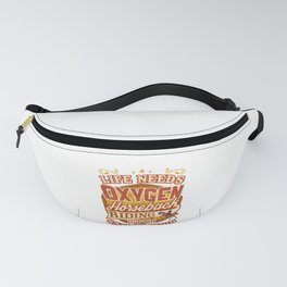 Horse Lover Life Needs Oxygen Horseback Riding is For Satisfaction Fanny Pack