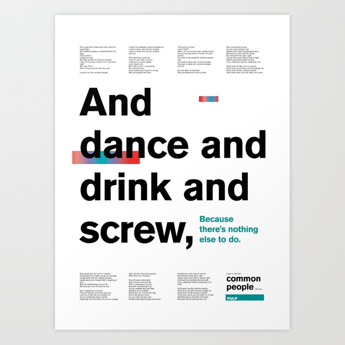 Grotesk Lyrics, Poster / PULP - Common People Art Print by eabrand