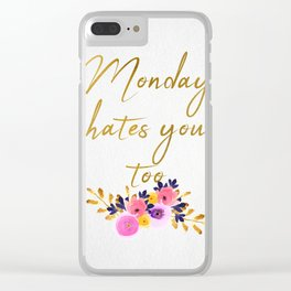 Monday hates you too - Flower Collection Clear iPhone Case