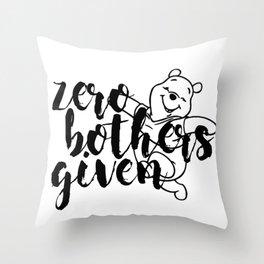 Zero Bothers Given Throw Pillow