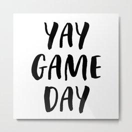 Yay Game Day Football Sports Black Text Metal Print
