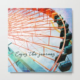 """Enjoy the journey"" giant, colorful carnival ferris wheel photo Metal Print"
