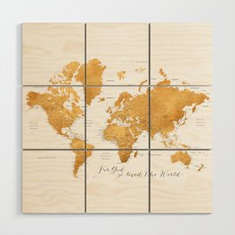 For God so loved the world, world map in gold Wood Wall Art
