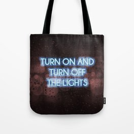 Neon - Turn on and off Tote Bag